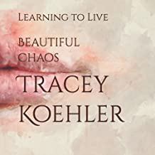 Beautiful Chaos: Learning to live