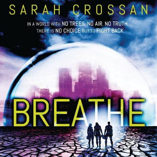 Breathe                   By:                                                                                                                                 Sarah Crossan                               Narrated by:                                                                                                                                 Anna Parker-Naples                      Length: 8 hrs and 53 mins     12 ratings     Overall 4.6