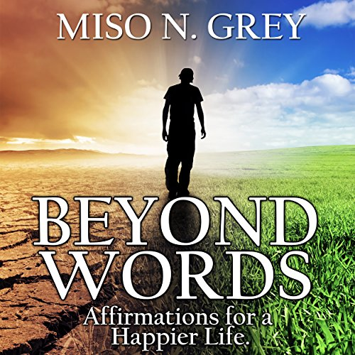 Beyond Words: Affirmations for a Happier Life audiobook cover art