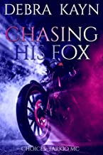 Chasing His Fox (Choices: Tarkio MC Book 1)