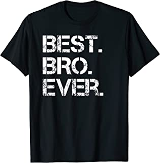 Best. Bro. Ever. - Brother. T-Shirt
