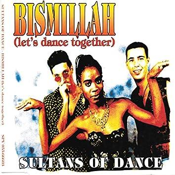 Bismillah (Let's Dance Together)