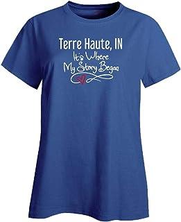 Terre Haute, in Where My Story Began Hometown Home City Birth - Ladies T-Shirt