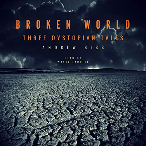 Broken World: Three Dystopian Tales audiobook cover art