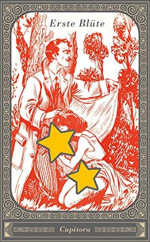 Erste Blüte 2. Geschichte: Der Besuch: Früh übt sich, was ein Meister werden will ... eine pikante Geschichte nach einem Privatdruck von 1919,  versehen mit schamlosen Zeichnungen