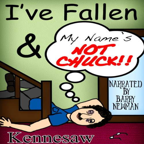 I've Fallen, and My Name's Not Chuck! audiobook cover art