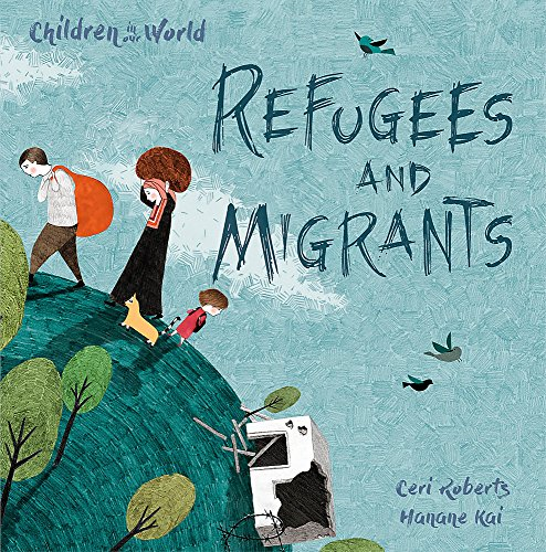 Refugees and Migrants (Children in Our World, Band 1)