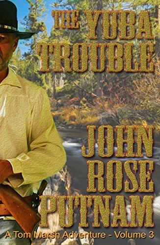 The Yuba Trouble (A Tom Marsh Adventure Book 3) (English Edition)