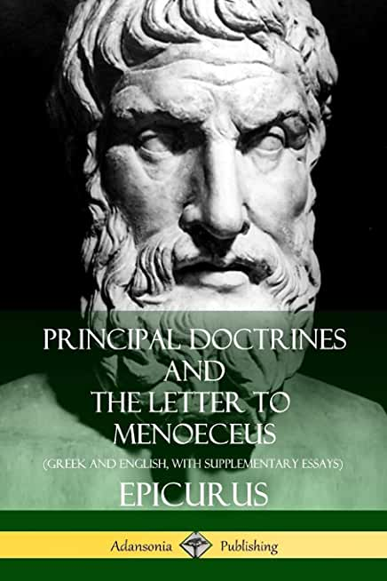 Principal Doctrines and The Letter to Menoeceus (Greek and English, with Supplementary Essays)