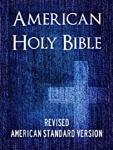 AMERICAN HOLY BIBLE (ASV) Special Illustrated Edition with Interactive Table of Contents - Complete Old Testament & New Testament - ASV Bible / ASV Holy ... - Revised American Standard Version Book 1)