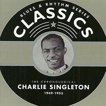Charlie Singleton Blues & Rhythm Series Classics 1949-1953