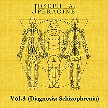 Vol.3 (Diagnosis: Schizophrenia)