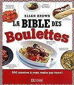 LA BIBLE DES BOULETTES d'Ellen Brown