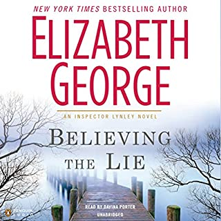 Believing the Lie     An Inspector Lynley Novel              Written by:                                                                                                                                 Elizabeth George                               Narrated by:                                                                                                                                 Davina Porter                      Length: 23 hrs and 3 mins     4 ratings     Overall 3.3