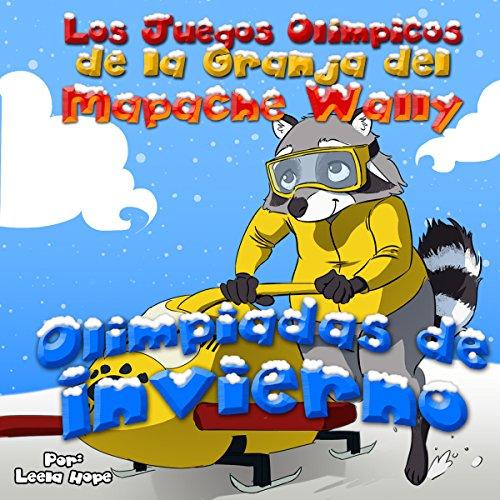 Los Juegos Olímpicos de la Granja del Mapache Wally [The Olympic Games of Raccoon Valley Farm] audiobook cover art