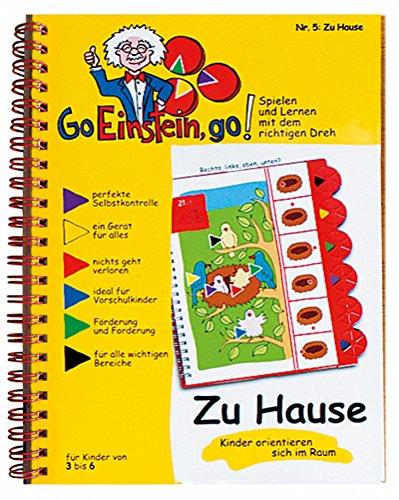 Go, Einstein, go!: Übungsbuch: Zu Hause: Raum und Lage-Beziehungen