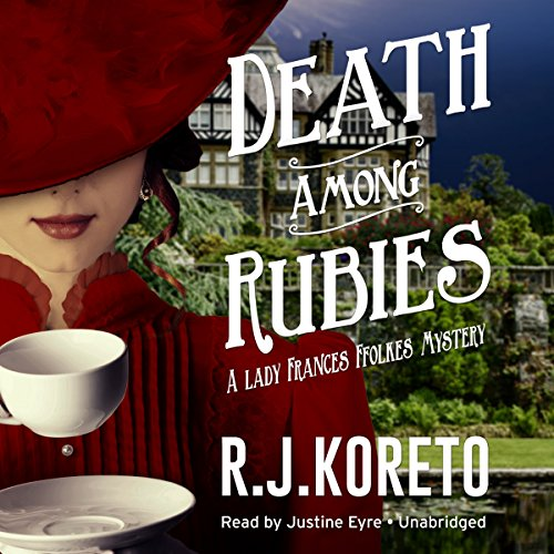Death Among Rubies: The Lady Frances Ffolkes, Book 2