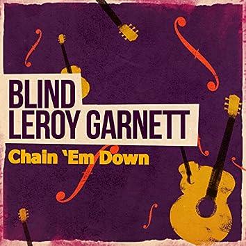 Chain 'Em Down