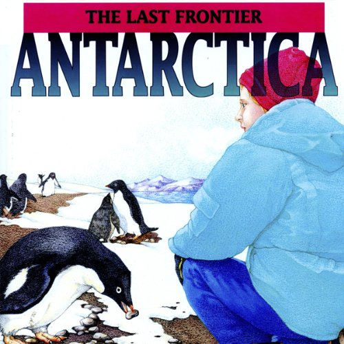Antarctica     The Last Frontier              By:                                                                                                                                 Geoffrey T. Williams                               Narrated by:                                                                                                                                 full cast                      Length: 45 mins     Not rated yet     Overall 0.0