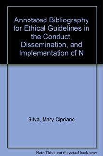 Annotated Bibliography for Ethical Guidelines in the Conduct, Dissemination, And Implementation of Nursing Research (American Nurses Association)