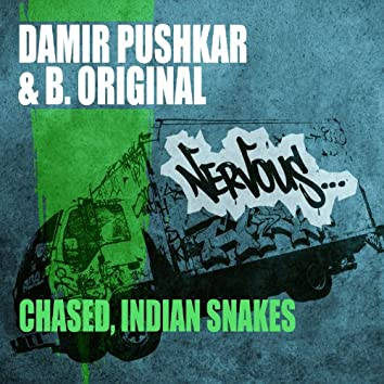 Chased / Indian Snakes