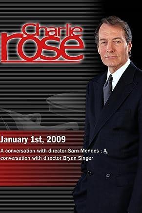 Charlie Rose - Sam Mendes /  Bryan Singer (January 1, 2009)