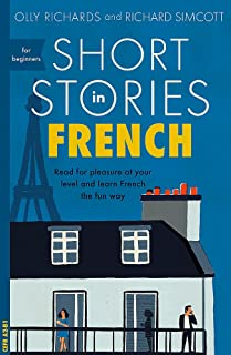 Richards, O: Short Stories in French for Beginners (Foreign Language Graded Reader Series)