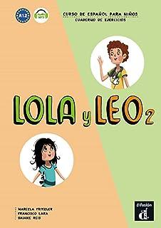 Lola y Leo 2 Cuaderno de ejercicios: Lola y Leo 2 Cuaderno de ejercicios