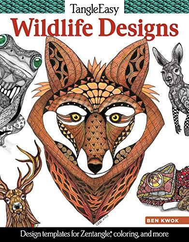 TangleEasy Wildlife Designs: Design Templates for Zentangle (R), Coloring, and More (Design Originals) Tangle, Pattern, & Color Animal Designs like a Llama, Tiger, Lion, Kangaroo, Bear, Koala, & Wolf