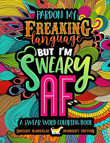A Swear Word Coloring Book Midnight Edition: Sweary Mandalas: Pardon My Freaking Language But I'm