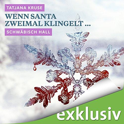Wenn Santa zweimal klingelt... Schwäbisch Hall (Winterkrimi) Titelbild