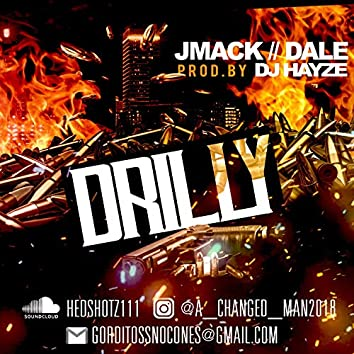 Drilly FEA DON Dale and DJ Hayze