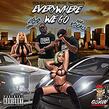 Everywhere We Go (feat. Mike Rawstien & Mr Vocals)