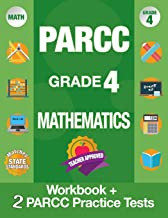 PARCC Grade 4 Mathematics: Workbook and 2 PARCC Practice Tests, PARCC Test Prep Grade 4 Common Core, Grade 4 Mathematic PARCC, Grade 4 Math Workbook ... Grade 4 (PARCC Practice Books) (Volume 1)