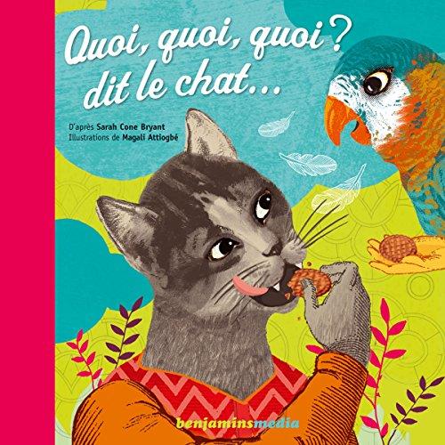 Quoi, quoi, quoi ? dit le chat... audiobook cover art