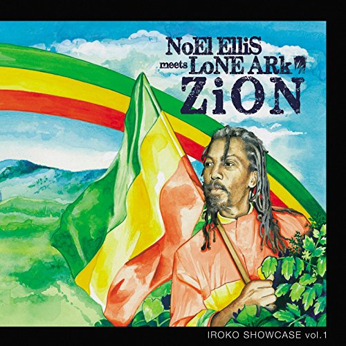 Iroko Showcase, Vol. 1: Zion (Noel Ellis Meets Lone Ark)