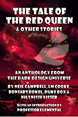 The Tale of the Red Queen and Other Stories: Legends from The Dark Design Universe Kindle Edition