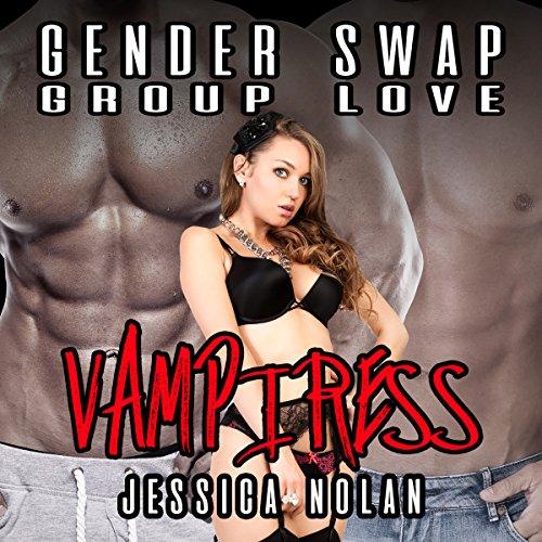 Gender Swap Group Love: Vampiress audiobook cover art