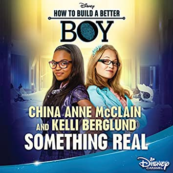 """Something Real (From """"How to Build a Better Boy"""")"""