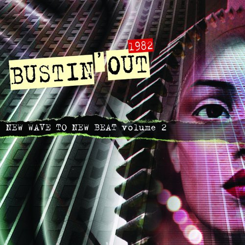 BUSTIN OUT 1982 NEW WAVE TO NEW BEAT VOL. 2-BUSTIN OUT 1982 NEW WAVE TO NEW BEAT