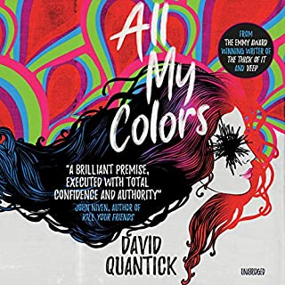 All My Colors                   Written by:                                                                                                                                 David Quantick                               Narrated by:                                                                                                                                 Chris Andrew Ciulla                      Length: 7 hrs and 15 mins     Not rated yet     Overall 0.0