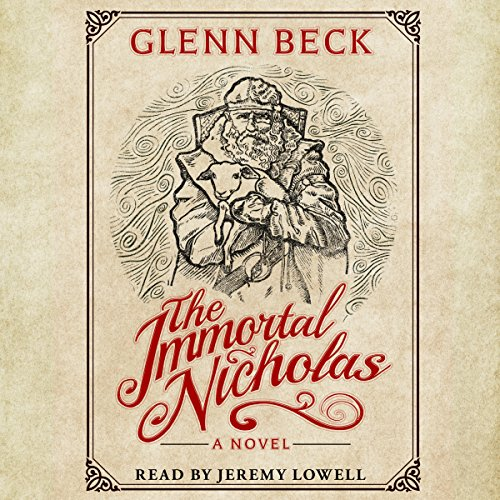 The Immortal Nicholas: The Untold Story of the Man and the Legend Audiobook By Glenn Beck cover art
