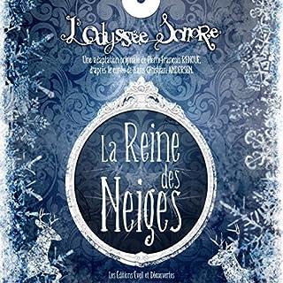 La Reine des Neiges     L'Odyssée Sonore              De :                                                                                                                                 D'après Hans Christian Andersen                               Lu par :                                                                                                                                 div.                      Durée : 45 min     3 notations     Global 2,0