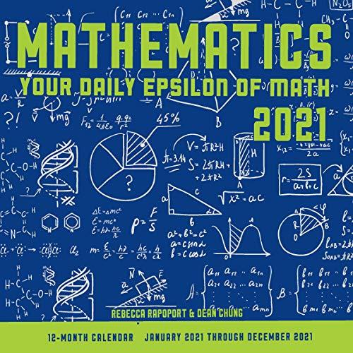 Mathematics 2021: Your Daily Epsilon of Math: 12-Month Calendar - January 2021 Through December 2021