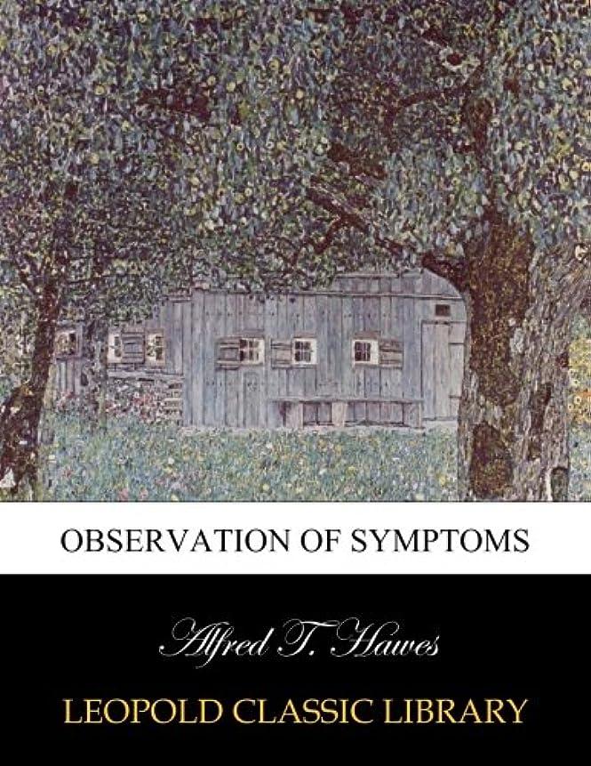 株式会社滴下包帯Observation of symptoms