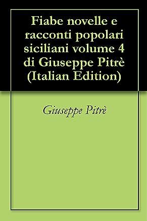 Fiabe novelle e racconti popolari siciliani volume 4 di Giuseppe Pitrè