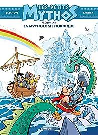 Les Petits Mythos présentent : La mythologie nordique par Christophe Cazenove