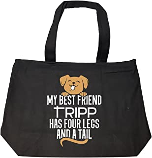 Dog Named Tripp Gift Four Legs And A Tail Custom - Tote Bag With Zip