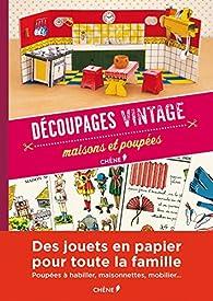 Découpages vintage, maisons et poupées par Flavie Gaidon