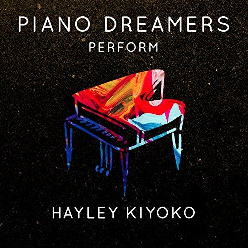 Piano Dreamers Perform Hayley Kiyoko (Instrumental)